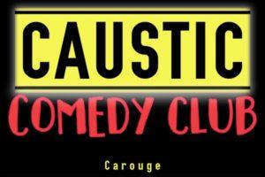 CAUSTIC COMEDY CLUB